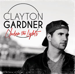 Clayton Gardner - Under The Lights